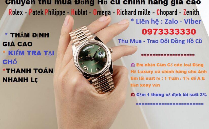 Địa chỉ thẩm định giá đồng hồ – địa chỉ thẩm định đồng hồ miễn phí – rolex – patek philippe
